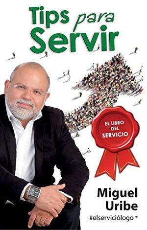 TIPS PARA SERVIR -EL LIBRO DEL SERVICIO-