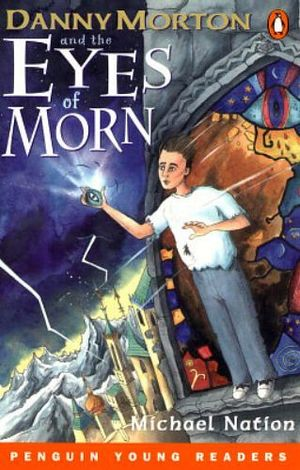 DANNY MORTON AND THE EYES OF MORN (AGES 9-11 LEVEL 4)