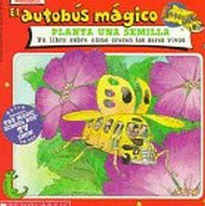 AUTOBUS MAGICO: PLANTA UNA SEMILLA