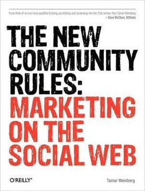 NEW COMMUNITY RULES: MARKETING ON THE SOCIAL WEB, THE
