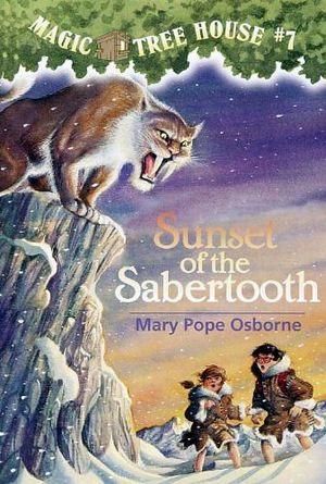 MAGIC TREE HOUSE #7: SUNSET OF THE SABERTOOH