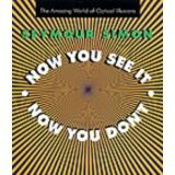 NOW YOU SEE IT, NOW YOU DON'T: THE AMAZING WORLD OF OPTICAL