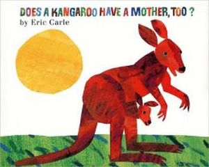 DOES A KANGAROO A MOTHER, TOO?