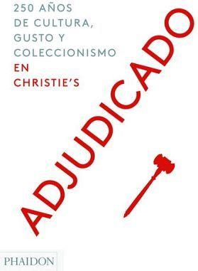 ADJUDICADO -250 AÑOS DE CULTURA, GUSTO, Y COLECCIONISMO-
