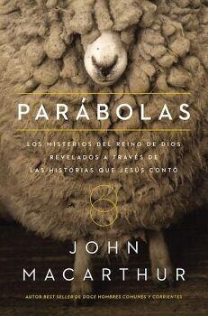 PARABOLAS -LOS MISTERIOS DEL REINO DE DIOS REVELADOS A TRAVES DE-