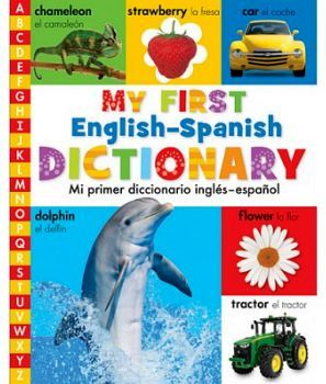 MY FIRST ENGLISH-SPANISH DICTIONARY (BILINGUE)