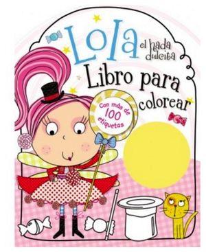 LOLA EL HADA DULCITA -LIBRO P/COLOREAR- (C/ETIQUETAS)