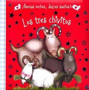 BUENAS NOCHES, DULCES SUEÑOS! -LOS TRES CHIVITOS-