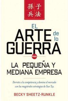 ARTE DE LA GUERRA P/LA PEQUEÑA Y MEDIANA EMPRESA