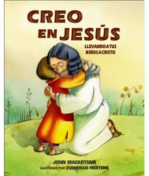 CREO EN JESUS -LLEVANDO A TUS NIÑOS A CRISTO-