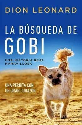 BUSQUEDA DE GOBI, LA -UNA PERRITA CON UN GRAN CORAZON-