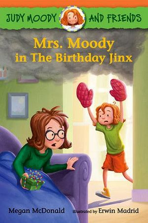 JUDY MODY AND FRIENDS: MRS MOODY IN THE BIRTHDAY