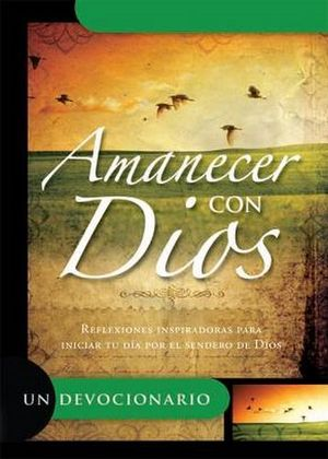 AMANECER CON DIOS         (UN DEVOCIONARIO)