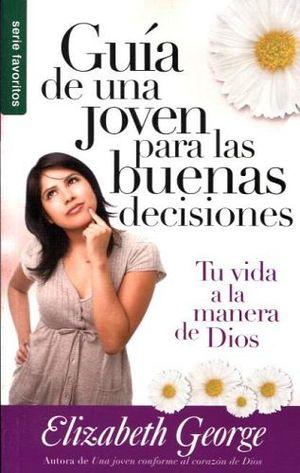 GUIA DE UNA JOVEN PARA LAS BUENAS DECISIONES (SERIE FAVORITOS)