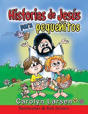 HISTORIAS DE JESUS PARA PEQUEÑITOS
