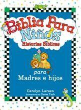 BIBLIA PARA NIÑOS -HISTORIAS BIBLICAS P/MADRES E HIJOS- (EMP.)