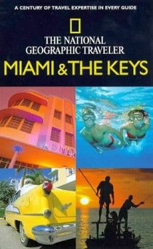 NATIONAL GEOGRAPHY TRAVEL: MIAMI AND THE KEYS
