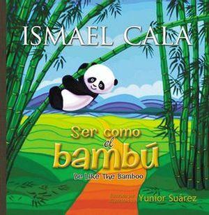SER COMO EL BAMBU    (BILINGUE)