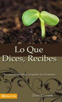 QUE DICES, RECIBES, LO -TUS PALABRAS ESTAN CARGADAS DE DINAMITA-