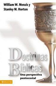 DOCTRINAS BIBLICAS -UNA PERSPECTIVA PENTECOSTAL-