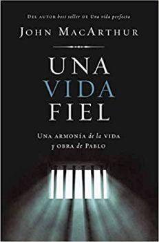 UNA VIDA FIEL -UNA ARMONIA DE LA VIDA Y OBRA DE PABLO- (EMP.)