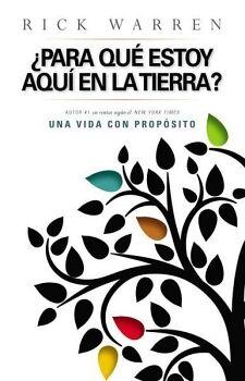 UNA VIDA CON PROPOSITO -¿PARA QUE ESTOY AQUI EN LA TIERRA?-