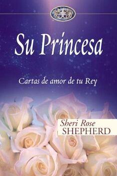SU PRINCESA -CARTAS DE AMOR DE TU REY- (EMP.)