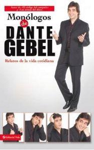 MONOLOGOS DE DANTE GEBEL -RELATOS DE LA VIDA COTIDIANA-