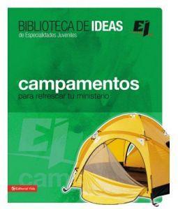 BIBLIOTECA DE IDEAS DE ESPECIAL. JUVENILES -CAMPAMENTOS-