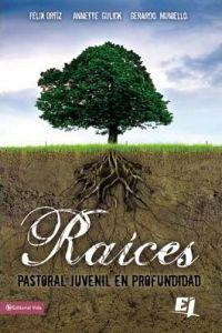 RAICES -PASTORAL JUVENIL EN PROFUNDIDAD-