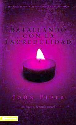BATALLANDO CON LA INCREDULIDAD