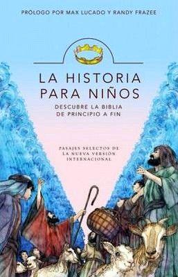 HISTORIA PARA NIÑOS, LA -DESCUBRE LA BIBLIA DE PRINCIPIO A FIN-