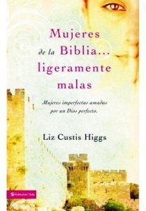 MUJERES DE LA BIBLIA... LIGERAMENTE MALAS