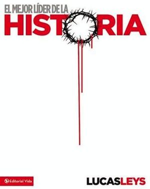 MEJOR LIDER DE LA HISTORIA, EL