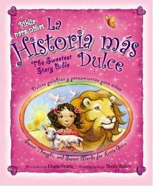 HISTORIA MAS DULCE, LA              (BIBLIA P/NIÑAS/EMP/BILINGUE)