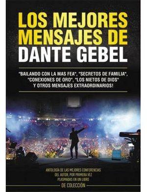 MEJORES MENSAJES DE DANTE GEBEL, LOS