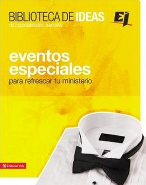 BIBLIOTECA DE IDEAS DE ESPECIALID. JUVENILES -EVENTOS ESPECIALES-