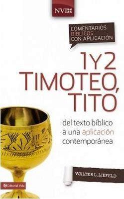 1 Y 2 TIMOTEO, TITO  NVI  (COMENTARIOS BIBLICOS C/APLICACION/EMP)