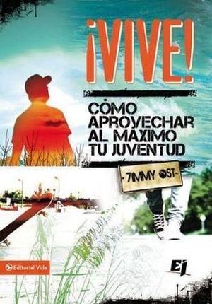 VIVE! COMO APROVECHAR AL MAXIMO TU JUVENTUD