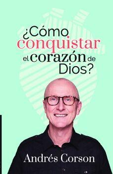 COMO CONQUISTAR EL CORAZON DE DIOS?