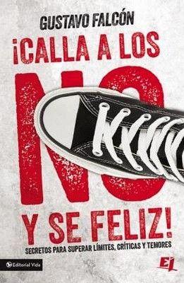 CALLA A LOS NO Y SE FELIZ!