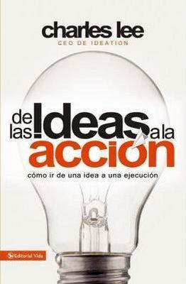 DE LAS IDEAS A LA ACCION
