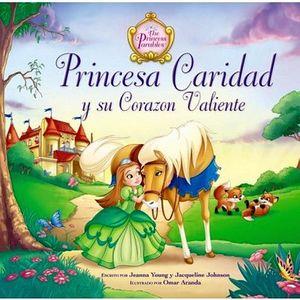 PRINCESA CARIDAD Y SU CORAZON VALIENTE