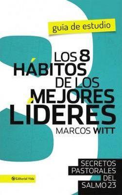 8 HABITOS DE LOS MEJORES LIDERES, LOS -GUIA DE ESTUDIO-