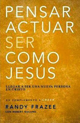 PENSAR, ACTUAR, SER COMO JESUS