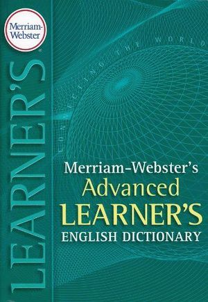MERRIAM WEBSTER'S ADVANCED LEARNER'S DICTIONARY