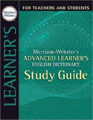 MERRIAM-WEBSTER'S ADVANCED LEARNER'S STUDY GUIDE
