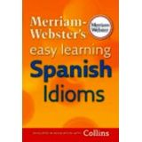 MERRIAM WEBSTER'S EASY LEARNING SPANISH IDIOMS