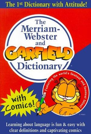 MERRIAM WEBSTER`S AND GARFIELD DICTIONARY