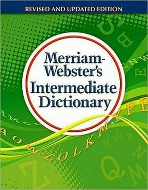 MERRIAM WEBSTER'S INTERMEDIATE DICTIONARY '11